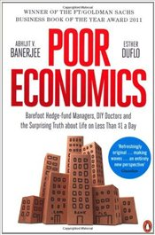 Poor Economics: Barefoot Hedge-fund Managers, - Banerjee, Abhijit