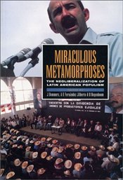 Miraculous Metamorphoses: The Neoliberalization of Latin American Populism - Demmers, J.