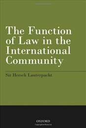 Function of Law in the International Community - Lauterpacht, Hersch
