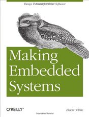 Making Embedded Systems: Design Patterns for Great Software - White, Elecia