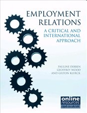 Employment Relations : A Critical and International Approach - Dibben, Pauline