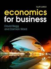 Economics for Business 4e - Begg, David