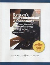 Bensons Microbiological Applications 12e : Complete Version - Brown, Alfred E.