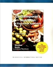 Contemporary Nutrition 2e : A Functional Approach - Wardlaw, Gordon M.