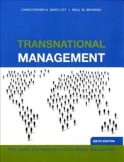 Transnational Management 6e : Text, Cases and Readings in Cross-Border Management - Bartlett, Christopher A.