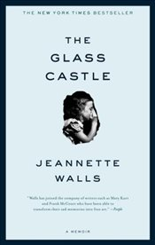 Glass Castle : A Memoir - Walls, Jeannette