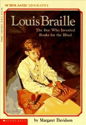 Louis Braille : The Boy Who Invented Books for the Blind - Davidson, Margaret