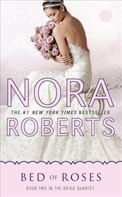 Bed of Roses : Bride Quartet - Roberts, Nora