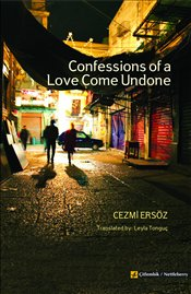 Confessions of a Love Come Undone - Ersöz, Cezmi