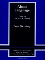 About Language - Tasks for Teachers of English  - Thornbury, Scott