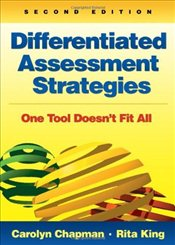 Differentiated Assessment Strategies: One Tool Doesnt Fit All - Chapman, Carolyn