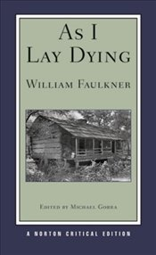 As I Lay Dying : Norton Critical Editions - Faulkner, William