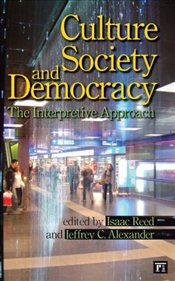 Culture, Society, and Democracy : The Interpretive Approach  - Reed, Isaac