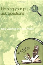 Helping Your Pupils to Ask Questions  - Godinho, Sally