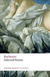 Selected Poems - Rochester, John Wilmot Earl of