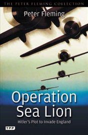Operation Sea Lion: Hitlers Plot to Invade England (Peter Fleming Collection) - Fleming, Peter