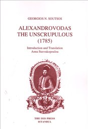 Alexandrovodas The Unscrupulous 1785 : Introduction and Translation Anna Stavrakopoulou - Soutsos, Georgios N.