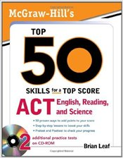 McGraw-Hills Top 50 Skills for a Top Score: ACT English, Reading, and Science - Leaf, Brian