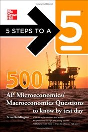 5 Steps to a 5 500 Must-Know AP Microeconomics/Macroeconomics Questions (5 Steps to a 5 on the Advan - Reddington, Brian