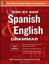 Side-By-Side Spanish and English Grammar 3e - Farrell, Edith R.