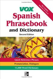 Vox Spanish Phrasebook and Dictionary, 2nd Edition (Vox Dictionaries) - Vox,