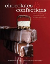 Chocolates and Confections : Formula, Theory, and Technique for the Artisan Confectioner 2e - Greweling, Peter P.