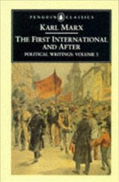 Political Writings (v. 3) : First International and After  - Marx, Karl