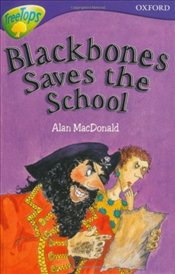 Blackbones Save the School : Stage 11 : TreeTops More Stories A - Macdonald, Alan