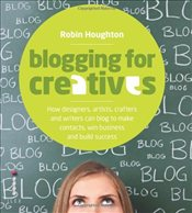 Blogging for Creatives - Houghton, Robin