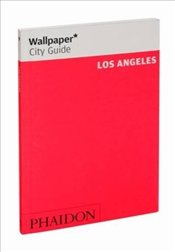 Los Angeles 2e - Wallpaper City Guide - Wallpaper Group
