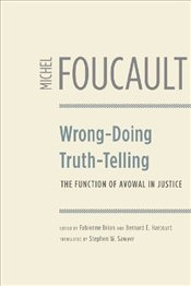 Wrong-doing, Truth-telling : The Function of Avowal in Justice - Foucault, Michel