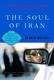 Soul of Iran : A Nations Struggle for Freedom - Molavi, Afshin