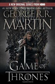 Game of Thrones (HBO Tie-In Edition): A Song of Ice and Fire: Book One (Random House Movie Tie-In Bo - Martin, George R. R.
