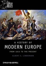 History of Modern Europe : from 1815 to the Present - Lindemann, Albert S.