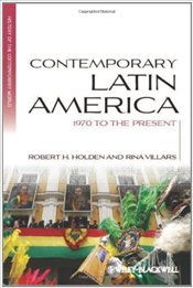 Contemporary Latin America : 1970 to the Present - Holden, Robert H.