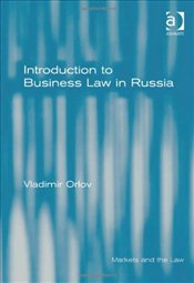 Introduction to Business Law in Russia (Markets and the Law) - Orlov, Vladimir