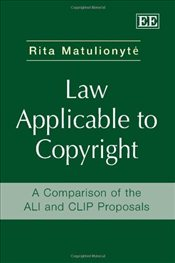 Law Applicable to Copyright: A Comparison of the ALI and CLIP Proposals - Matulionyte, Rita