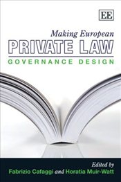 Making European Private Law: Governance Design - Cafaggi, Fabrizio