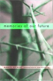 Memories of Our Future: Selected Essays, 1982-98 - Alcalay, Ammiel