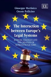 Interaction Between Europes Legal Systems: Judicial Dialogue and the Creation of Supranational Laws - Martinico, Giuseppe