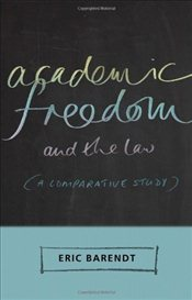 Academic Freedom and the Law: A Comparative Study - Barendt, Eric