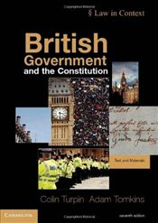 British Government and the Constitution: Text and Materials (Law in Context) - Turpin, Colin