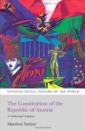 Constitution of the Republic of Austria: A Contextual Analysis (Constitutional Systems of the World) - Stelzer, Manfred