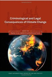 Criminological and Legal Consequences of Climate Change (Onati International Series in Law and Socie - Farrall, Stephen