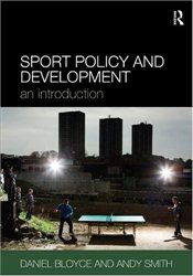 Sport Policy and Development: An Introduction - Bloyce, Daniel