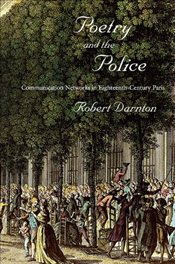 Poetry and the Police - DARNTON, ROBERT