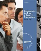 Understanding the Theory and Design of Organizations 11e - Daft, Richard L.