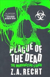 Plague of the Dead : The Morningstar Strain - Recht, Z. A.