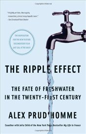 Ripple Effect : The Fate of Freshwater in the Twenty-First Century -