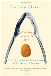 Opening Skinners Box: Great Psychological Experiments of the Twentieth Century - Slater, Lauren